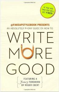 Write More Good: An Absolutely Phony Guide - The Bureau Chiefs, Roger Ebert, Bureau Chiefs