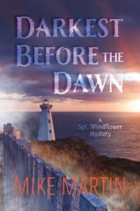 Darkest Before the Dawn - Mike Martin
