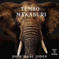 Tembo Makaburi - John Isaac Jones