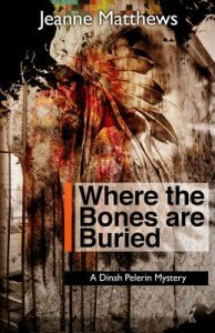 Where the Bones Are Buried - Jeanne Matthews