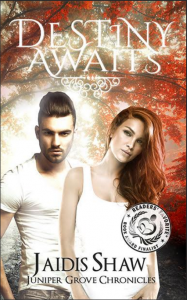 Destiny Awaits (Juniper Grove Chronicles #1) - Jaidis Shaw