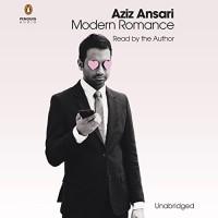 Modern Romance: An Investigation - Eric Klinenberg, Aziz Ansari