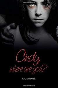 Cindy, Where Are You? - Roger Rapel