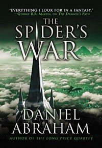 The Spider's War (The Dagger and the Coin) - Daniel Abraham