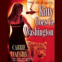 Kitty Goes to Washington: Kitty Norville, Book 2 - Tantor Audio, Carrie Vaughn, Marguerite Gavin