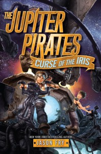 The Jupiter Pirates #2: Curse of the Iris - Jason Fry