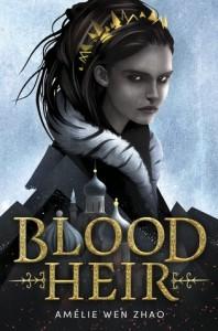 Blood Heir - Amélie Wen Zhao