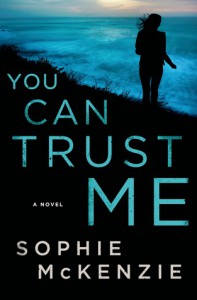You Can Trust Me - Sophie McKenzie