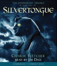 Stoneheart #3: Silvertongue - Audio - Charlie Fletcher