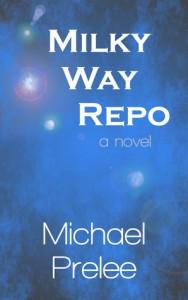 Milky Way Repo - Michael Prelee, Christine Prelee, Glenn Reed