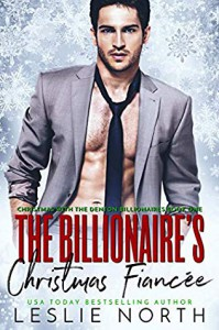 The Billionaire's Christmas Fiancée (Christmas with the Denton Billionaires Book 1) - Leslie North