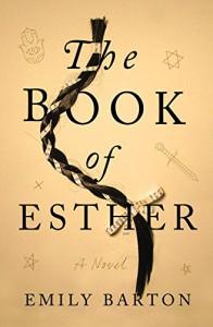 The Book of Esther: A  Novel - Emily Barton