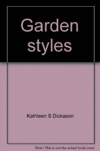 Garden styles - Kathleen S Dickason