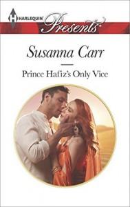 Prince Hafiz's Only Vice (Royal & Ruthless) - Susanna Carr