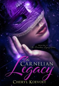 The Carnelian Legacy (Carnelian, #1) - Cheryl Koevoet