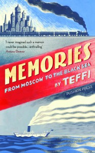 Memories: From Moscow to the Black Sea - Elizabeth Chandler, Robert Chandler, Надежда Тэффи, Anne Marie Jackson, Irina Steinberg