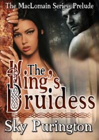 The King's Druidess - Sky Purington