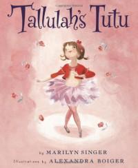 Tallulah's Tutu - Marilyn Singer, Alexandra Boiger