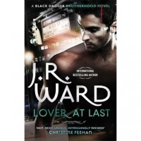 Lover at Last (Black Dagger Brotherhood #11) - J.R. Ward