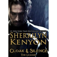 Cloak & Silence (The League, #6) - Sherrilyn Kenyon