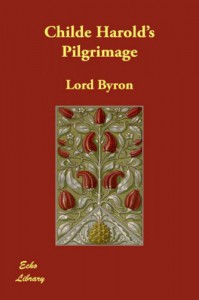 Childe Harold's Pilgrimage - George Gordon Byron