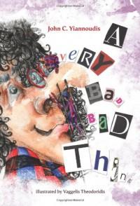 A Very Bad Bad Thing - John C. Yiannoudis