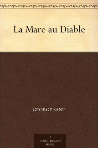 La Mare au Diable (French Edition) - George Sand
