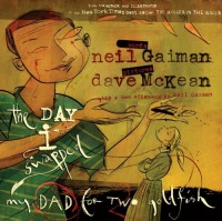 The Day I Swapped My Dad for Two Goldfish - Dave McKean, Neil Gaiman