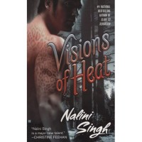 Visions of Heat (Psy-Changeling, #2) - Nalini Singh