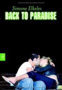 Back to Paradise  - Simone Elkeles, Katrin Weingran