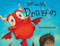 Me and My Dragon - David Biedrzycki