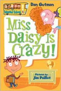 Miss Daisy Is Crazy! - Dan Gutman, Jim Paillot
