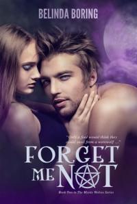 Forget Me Not (Mystic Wolves, #2) - Belinda Boring