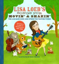 Lisa Loeb's Songs for Movin' and Shakin': The Air Band Song and Other Toe-Tapping Tunes - Lisa Loeb, Ryan O'Rourke