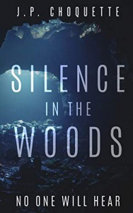 Silence in the Woods - J.P. Choquette