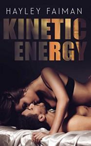 Kinetic Energy (Forbidden Love Book 2) Kindle Edition by Hayley Faiman  (Author), Pink Ink Designs (Illustrator), Ellie McLove (Editor) - Hayley Faiman