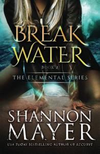 Breakwater (The Elemental Series ) (Volume 2) - Shannon Mayer