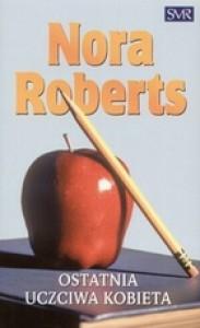 Ostatnia uczciwa kobieta - Nora Roberts