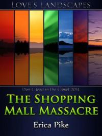 The Shopping Mall Massacre - Erica Pike