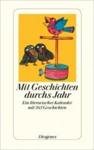 Mit Geschichten Durchs Jahr: Ein Literarischer Kalender Mit 365 Geschichten - Daniel Kampa