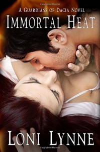 Immortal Heat (The Guardians of Dacia) (Volume 1) - Jenji, Loni Lynne, Judy Langemo Roth