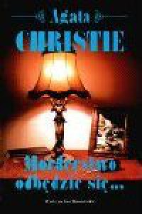 Morderstwo odbędzie się... - Agatha Christie, Agata Christie