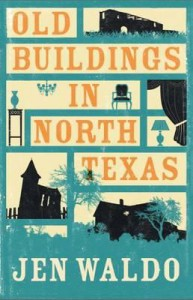 Old Buildings In North Texas - Ralph Waldo Emerson