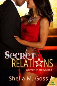 Secret Relations (Women in Hollywood) - Shelia M. Goss