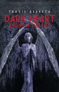 Dark Heart: Angels in the City - Travis Berketa