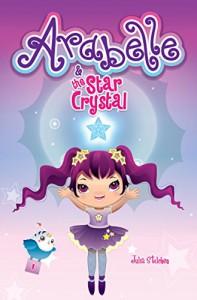 Arabelle: And the Star Crystal (Arabelle's Adventures) (Volume 1) - Julia Lela Stilchen