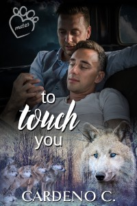 To Touch You: A Vampire Shifter Gay Romance (Mates Collection Book 4) - Cardeno C.