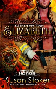Shelter for Elizabeth: Badge of Honor: Texas Heroes Series, Book 5 - Susan Stoker