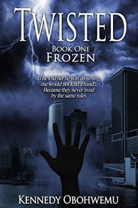 Twisted, Book One: Frozen - Kennedy Obohwemu
