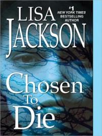Chosen to Die - Lisa Jackson